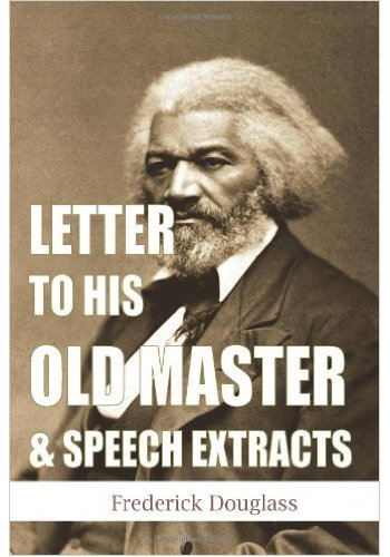 Letter to His Old Master & Speech Extracts